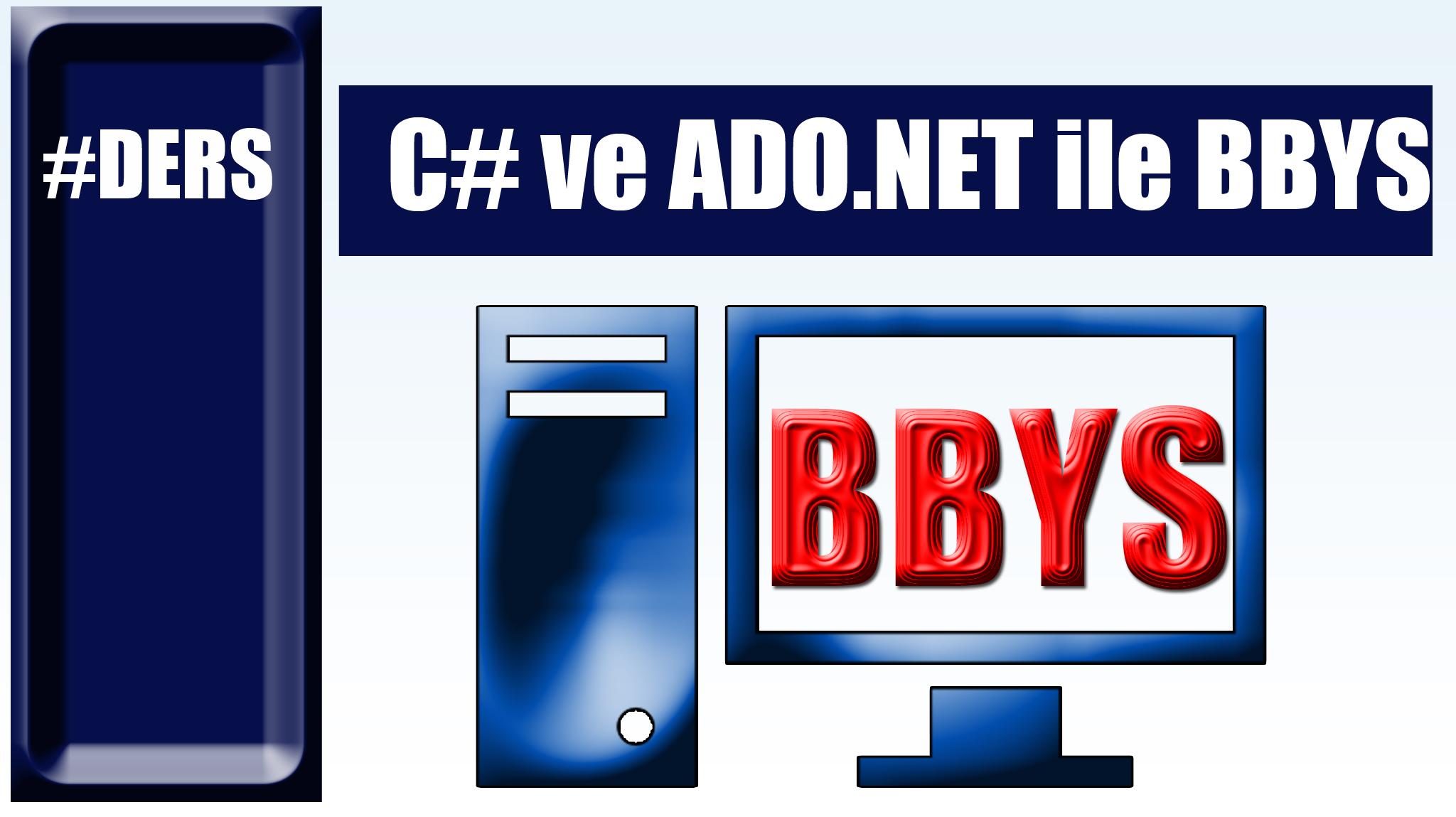 C# ve Ado.Net ile Boa Mimarisi İle BBYS