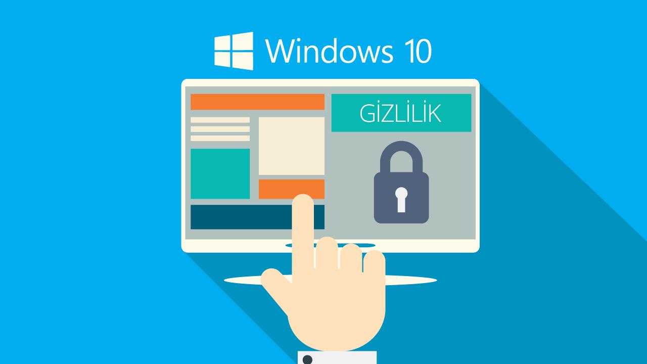 Windows 10 yaptıklarınızı izlemesin!